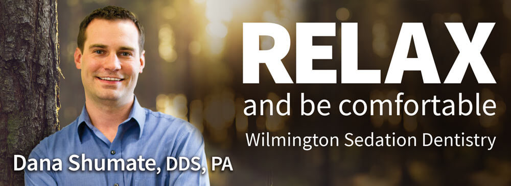 Relax and be Comfortable - Wilmington Sedation Dentistry